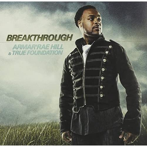 Image 0 of Breakthrough By Armarrae Hill & True Foundation On Audio CD