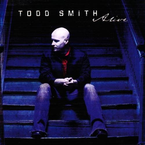 Alive By Todd Smith On Audio CD Album 2011