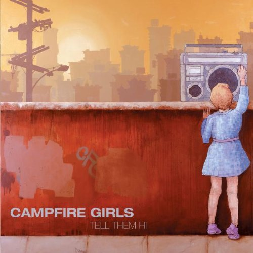 Image 0 of Tell Them Hi Campfire Girls Album 2003 by Campfire Girls On Audio CD
