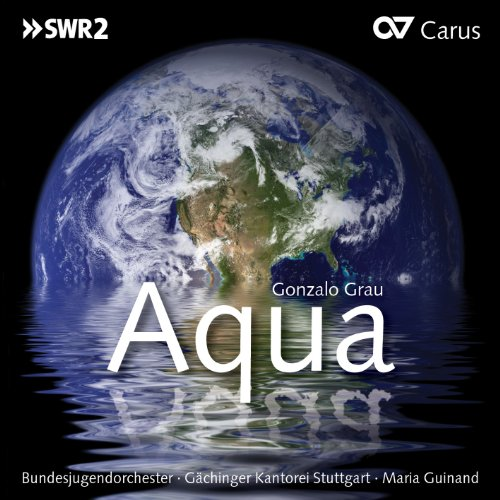 Image 0 of Aqua: Oratorio About The Ways Of Water By Grau G Album 2012 On Audio CD