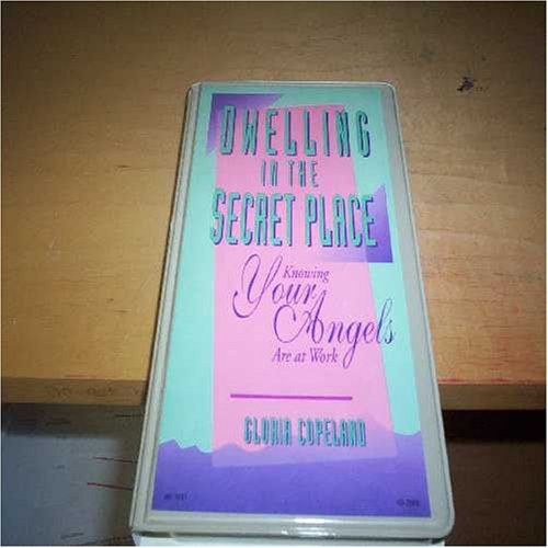 Image 0 of Dwelling In The Secret Place: Knowing Your Angels By Gloria Copeland On Audio Ca