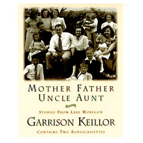 Image 0 of Mother Father Uncle Aunt: A New Monologue Collection By Garrison Keillor On Audi