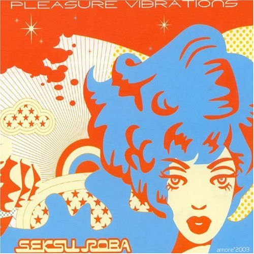 Image 0 of Pleasure Vibrations Seksu Roba Album by Seksu Roba On Audio CD