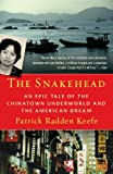 The Snakehead: An Epic Tale of the Chinatown Underworld and the American Dream, by Patrick Radden Keefe