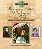 Renaissance Artists Who Inspired the World