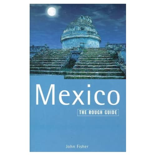 Mexico 4: The Rough Guide 4th Edition By John Fisher Book Paperback