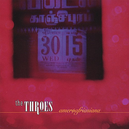 Image 0 of Ameroafriasiana By The Throes On Audio CD Album 2007