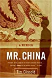 Mr. China: A Memoir, by Tim Clissold