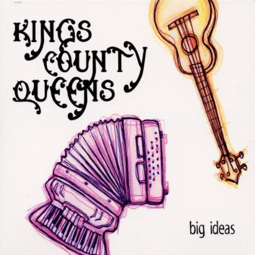 Image 0 of Big Ideas By Kings County Queens Performer Album Rock 2002 On Audio CD