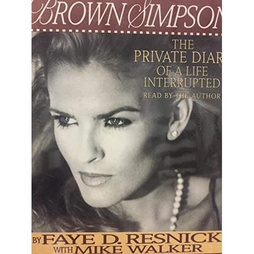 Image 0 of Nicole Brown Simpson: The Private Diary Of A Life Interrupted By Faye D Resnick