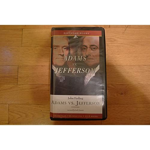 Image 0 of Adams Vs Jefferson By John Ferling And Jack Garrett Narrator On Audio Cassette