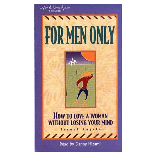 Image 0 of For Men Only: How To Love A Woman Without Losing Your Mind By Angelo Joseph Hiza