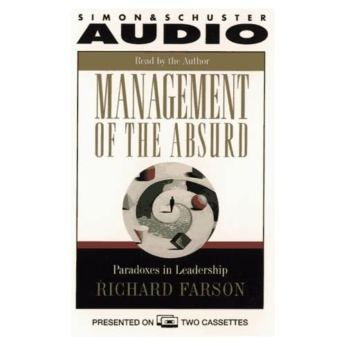 Image 0 of Management Of The Absurd: Paradoxes In Leadership Cassette By Richard Farson On