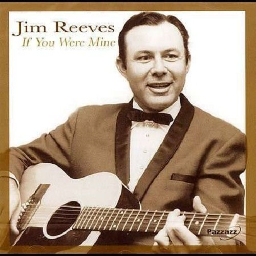 If You Were Mine By Reeves Jim Album 2012 On Audio CD