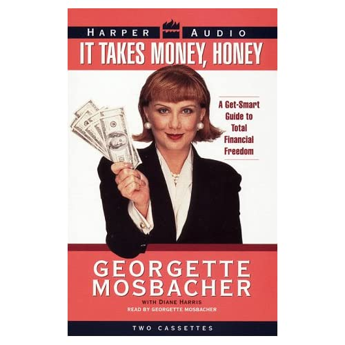 Image 0 of It Takes Money Honey A Get-Smart Guide To Total Financial Freedom By Georgette M