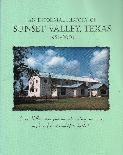 An Informal History of Sunset Valley, Texas 1954-2004