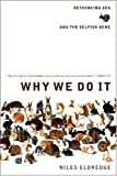 Why We Do It: Rethinking Sex and the Selfish Gene, by Niles Eldredge