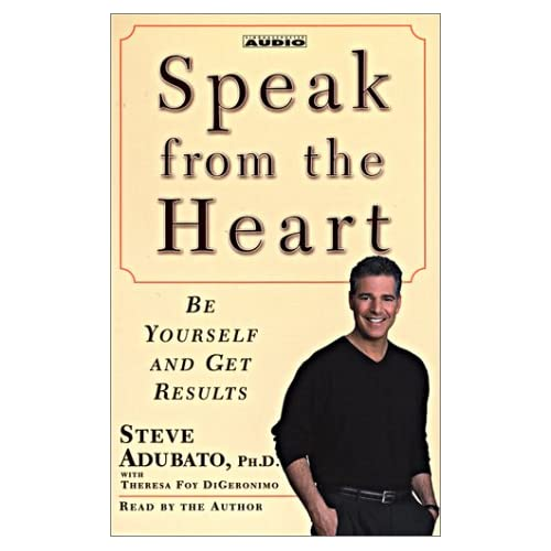 Image 0 of Speak From The Heart: Be Yourself And Get Results By Steve Adubato On Audio Cass