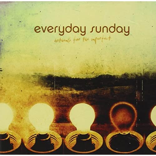 Image 0 of Anthems For The Imperfect By Everyday Sunday On Audio CD Album 2004