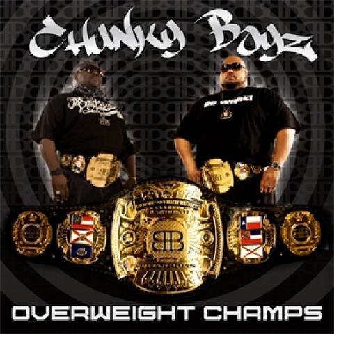 Image 0 of Overweight Champs By Chunky Boyz Album 2009 On Audio CD