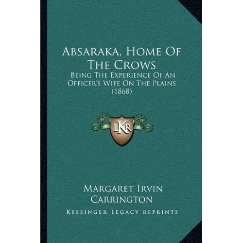 absaraka men Give me eighty men: women and the myth of the fetterman fight lincoln: university of nebraska press, 2008  absaraka margaret concluded optimistically,.