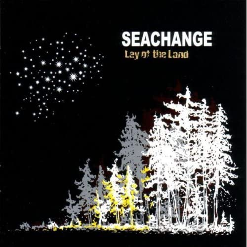 Lay Of The Land By Seachange On Audio CD Album 2004