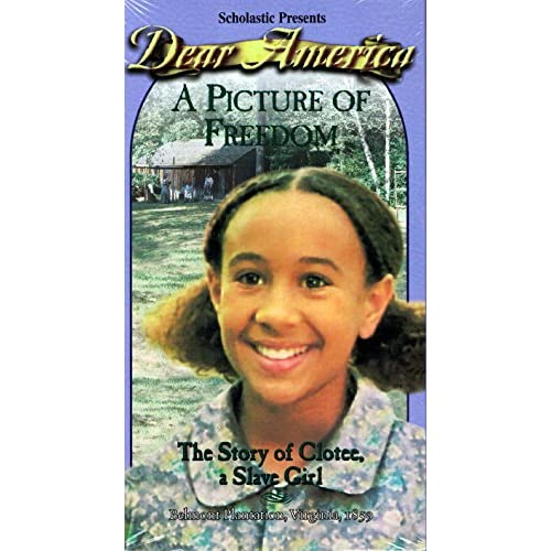 A Picture Of Freedom: The Story Of Clotee A Slave Girl Dear America On VHS with