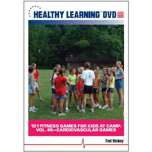 101 Fitness Games For Kids At Camp: Vol #6 Cardiovascular Games With