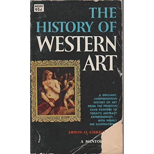 The History Of Western Art Mentor Books By Erwin O Christensen Book