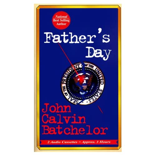 Image 0 of Father's Day By John Calvin Batchelor Bill Weideman Narrator On Audio Cassette