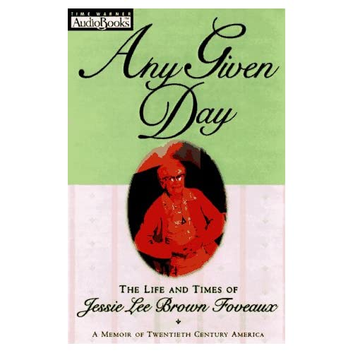Image 0 of Any Given Day: The Life And Times Of Jessie Lee Brown Foveaux By Jessie Lee Brow