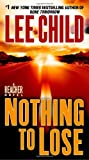 Nothing to Lose, by Lee Child