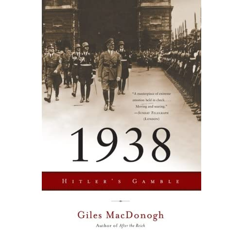 1938: Hitler's Gamble By MacDonogh Giles Book Paperback