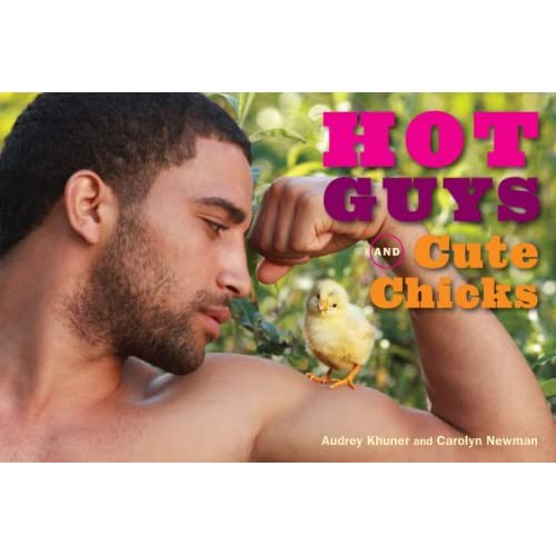 Hot Guys & Cute Chicks Hardcover By Khuner Audrey Newman Carolyn Book