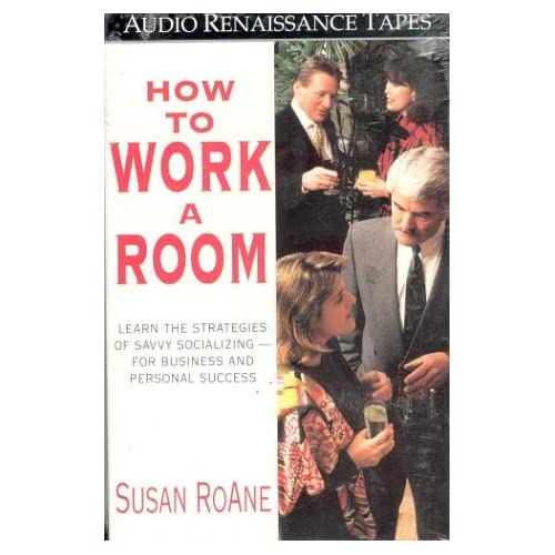 Image 0 of How To Work A Room: The Ultimate Guide To Savvy Socializing In Person And Online