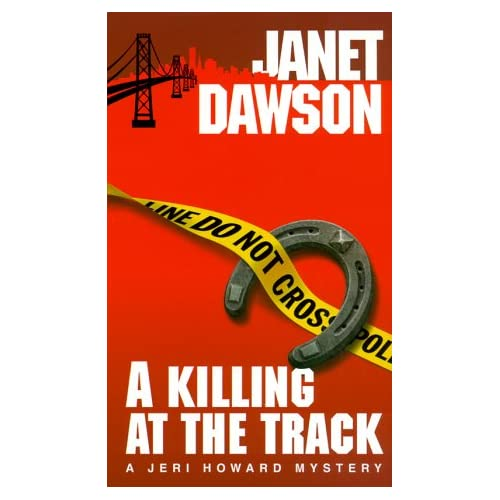 A Killing At The Track Jeri Howard Mysteries By Dawson Janet Book