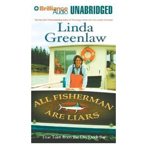 Image 0 of All Fishermen Are Liars: True Tales From The Dry Dock Bar By Greenlaw Linda Gree