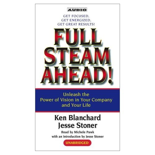 Image 0 of Full Steam Ahead: Unleash The Power Of Vision In Your Company And Your Life By K
