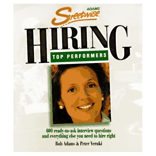 Adams Streetwise Hiring Top Performers By Adams Bob Veruki Peter Book