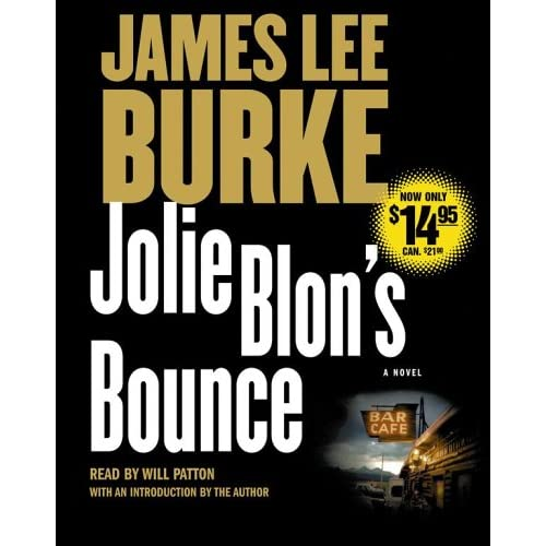 Jolie Blon's Bounce By James Lee Burke And Will Patton Reader On