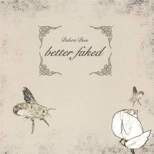 Image 0 of Better Faked By Dehra Dun On Audio CD