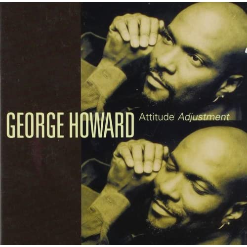 Image 0 of Attitude Adjustment Album 1996 by George Howard On Audio CD