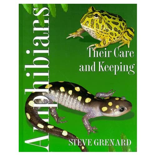 Amphibians: Their Care And Keeping By Steve Grenard Book Hardcover