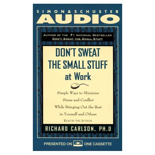 Image 0 of Don't Sweat The Small Stuff At Work: Simple Ways To Minimize Stress And Conflict