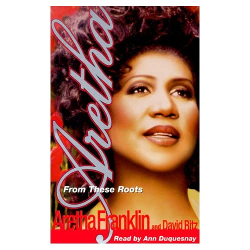 Aretha: From These Roots By Franklin Aretha Ritz David Duquesnay Ann