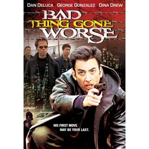 Image 0 of Bad Thing Gone Worse On DVD With Dan De Luca