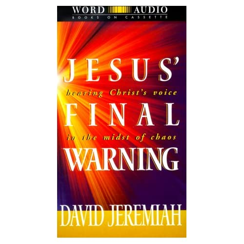 Image 0 of Jesus' Final Warning: Hearing Christ's Voice In The Midst Of Chaos By David Jere