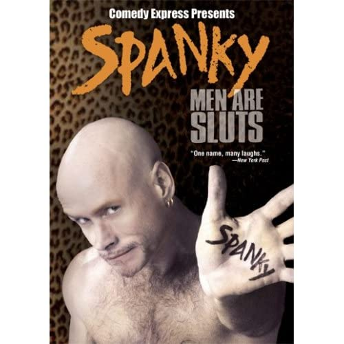 Image 0 of Comedy Express Presents: Spanky Men Are Sluts On DVD