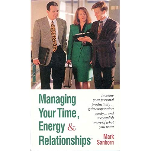 Image 0 of Managing Your Time Energy And Relationships By Mark Sanborn On Audio Cassette