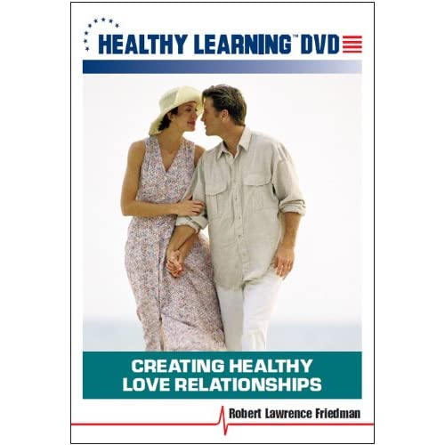 Image 0 of Creating Healthy Love Relationships With Robert Lawrence Friedman Educational